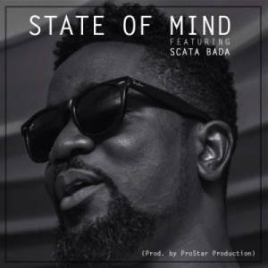 Sarkodie - State Of Mind ft. Scata Bada